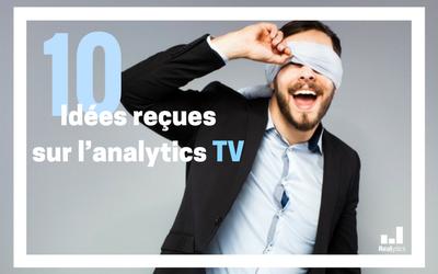 10 idées reçues sur l'analytics TV