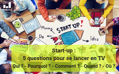 Start-up : 5 questions pour se lancer en TV