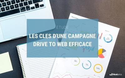 clés d'une campagne drive to web efficace
